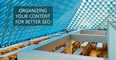 is better for seo organizing your content for better seo prime focus lab