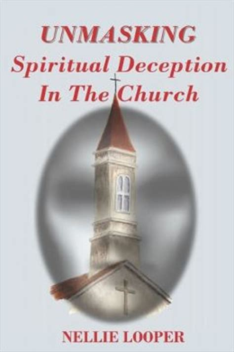 unmasking spiritual deception in the church by nellie