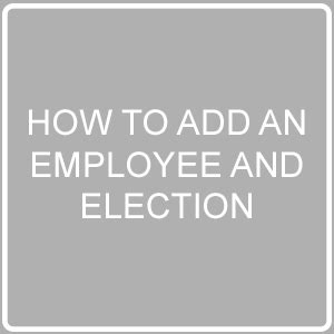 how to add an employee and election – 24hourflex