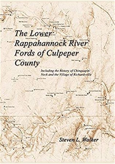 libro the lower river the lower rappahannock river fords of culpeper county including the history of chinquapin neck