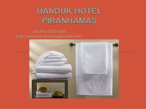 Handuk Hotel 62 812 5297 389 Handuk Hotel Piranhamas Handuk