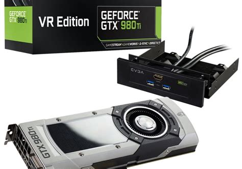 Vr Box New Edition evga s geforce gtx 980 ti vr edition sports a front