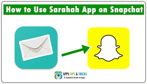 How To Use App How To Use Sarahah App On Snapchat A Complete Guide