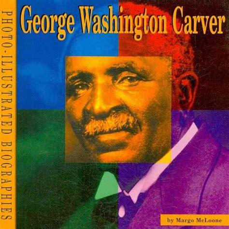 george washington biography author george washington carver a photo illustrated biography