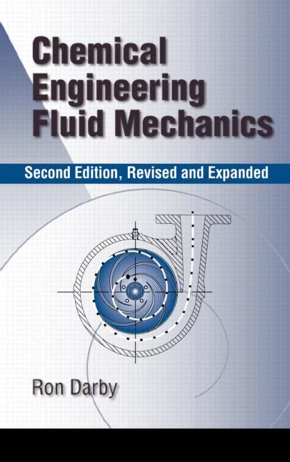 chemical engineering fluid mechanics revised and expanded books chemical engineering fluid mechanics revised and expanded