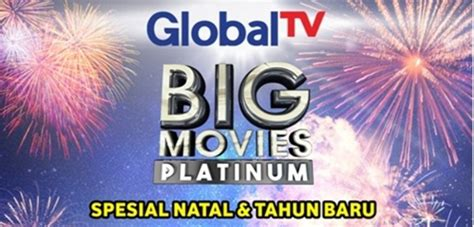 lagu iklan film natal global tv catat jadwal film liburan wajib tonton di global tv