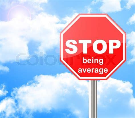 Stop Being Mediocre th 244 ng tin c 225 ch để dừng tầm thường trong tất cả mọi