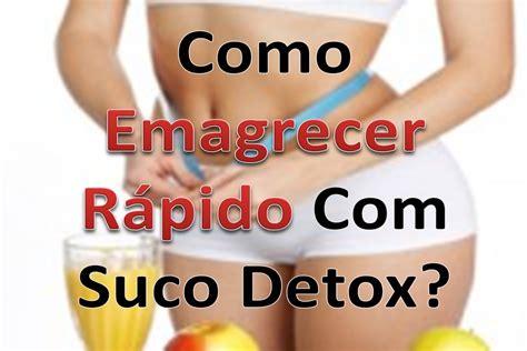 Suco Detox Para Emagrecer Rapido by Como Emagrecer R 225 Pido Suco Detox