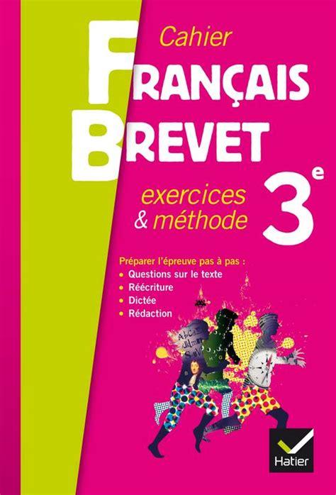 libro franais 3e cahier livre grammaire 3e 233 d 2013 cahier d exercices sp 233 cial brevet eric levasseur annie lomn 233