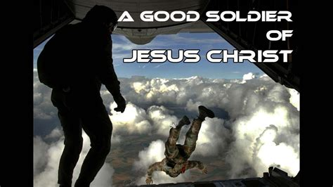soldiers of christ a good soldier of jesus christ youtube