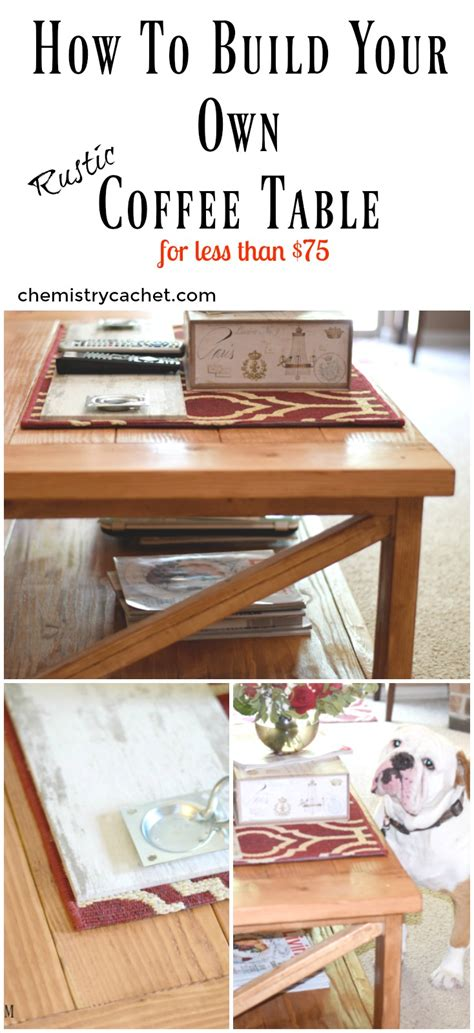 how to build your own rustic coffee table for less than 75