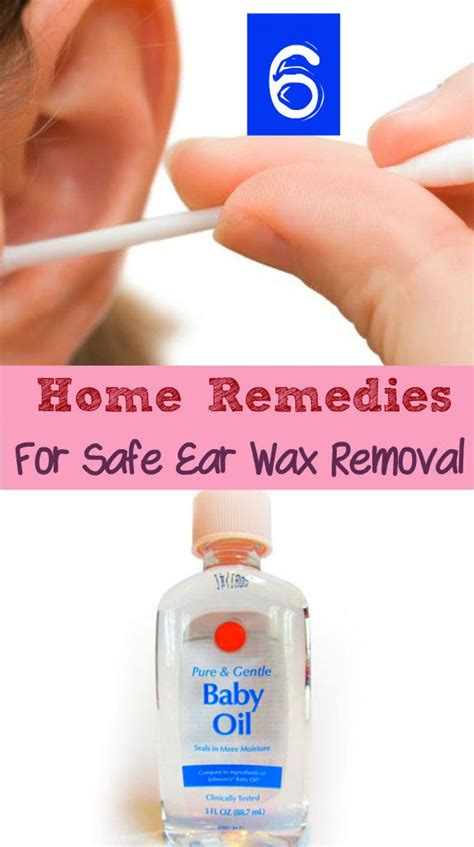 Home Remedies For Removing Ear Wax by 6 Home Remedies For Safe Ear Wax Removal