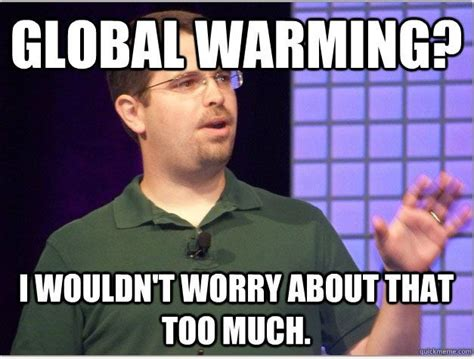 Global Warming Meme - matt cutts global warming funny pinterest