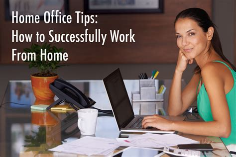 home office tips home office tips how to successfully work from home