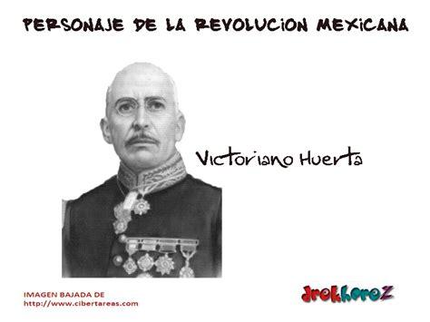 imagenes de la revolucion mexicana con nombres victoriano huerta personaje de la revoluci 243 n mexicana