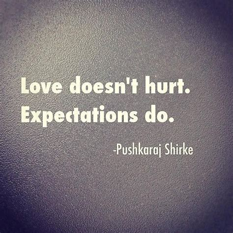 love doesnt hurt expectations  love quote collection  inspiring quotes sayings images