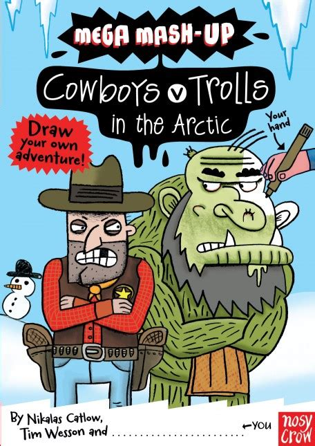 cowboy up the coming home series books mega mash up cowboys v trolls in the arctic nosy