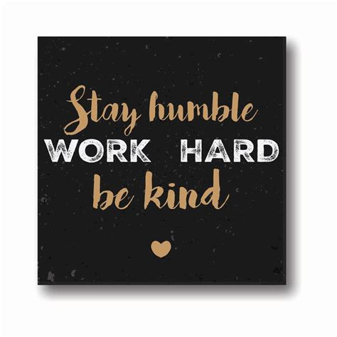stay humble quotes stay humble and work motivational canvas frame