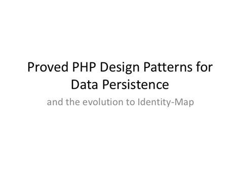 design pattern yagni proved php design patterns for data persistence