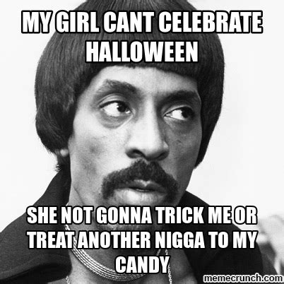 My Girl Meme - my girl cant celebrate halloween