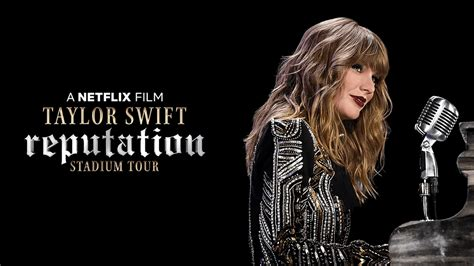 taylor swift reputation tour full concert taylor swift reputation is now on netflix full set list