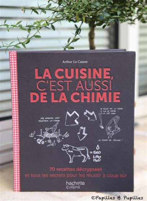 cuisine et chimie la cuisine c est aussi de la chimie arthur le caisne