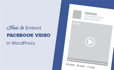 wordpress tutorial embed youtube video how to embed a facebook video in wordpress