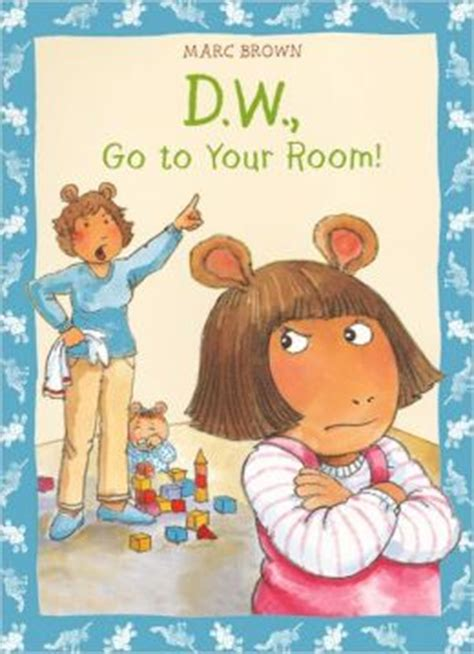 dw go to your room d w go to your room turtleback school library binding edition by marc brown