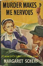 nervous about buying first house margaret scherf murder makes me nervous first edition