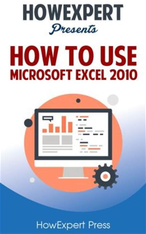 Nook How To Use Gift Card - how to use microsoft excel 2010 your step by step guide to using microsoft excel