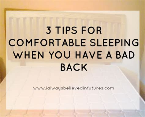 Is Sleeping On The Bad For Your Back by 3 Tips For Comfortable Sleeping When You A Bad Back