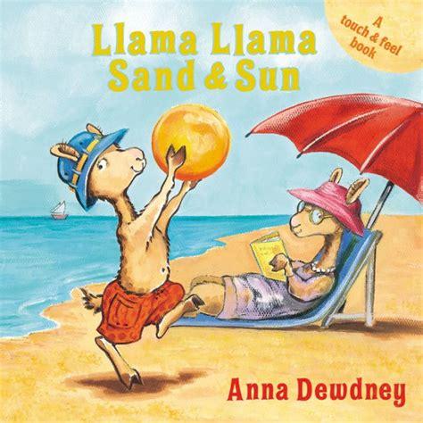 a for llama books llama llama sand and sun by dewdney board book
