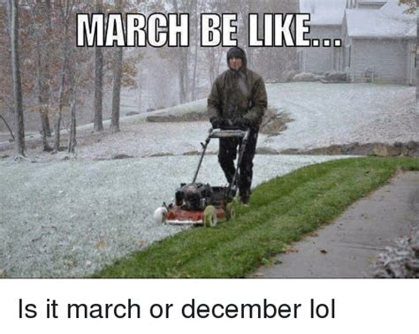 December Meme - march be like doo is it march or december lol meme on sizzle