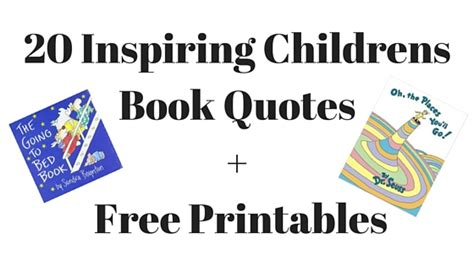 printable quotes from children s books 20 inspiring childrens book quotes free printables