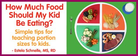 how much food should my eat how much food should my kid be weeklybite