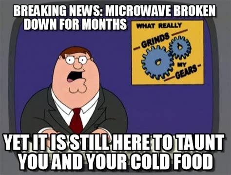 Breaking Down Meme - breaking news microwave broken down for months on memegen