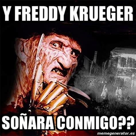 Meme Freddy - meme personalizado y freddy krueger so 241 ara conmigo