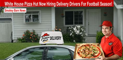 pizza hut white house tn white house pizza needs delivery drivers for football season