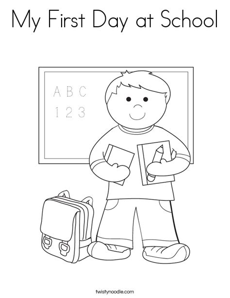 My First Day At School Coloring Page Twisty Noodle Day Of School Coloring Page