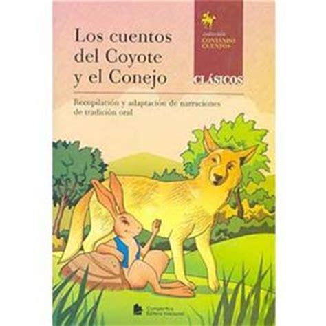 el cuento del travieso javier villanueva literatura los cuentos del t 237 o coyote y el t 237 o conejo