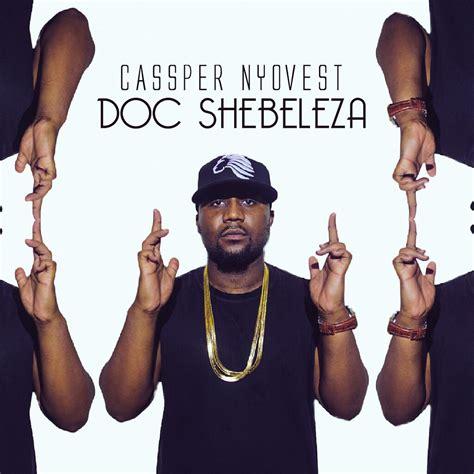 Cassper Nyovest Doc Shebeleza | cassper nyovest doc shebeleza lyrics kasi lyrics