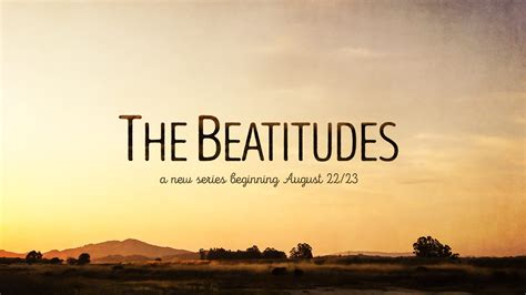 The Beatitudes New Series Big Valley Grace Community