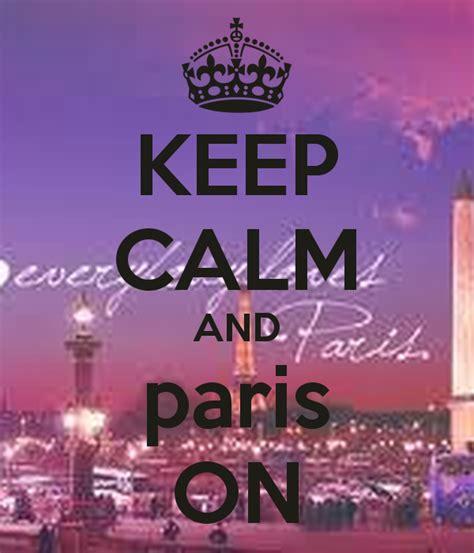 imagenes de keep calm paris keep calm and paris on keep calm and carry on image