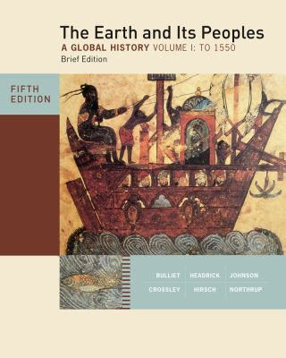 the earth and its peoples a global history books the earth and its peoples volume 1 a global history by