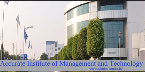 Institute Of Technology Mba Deadlines by Accurate Institute Of Management And Technology Aimt