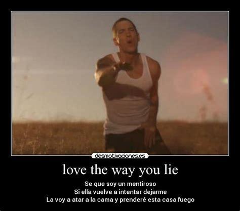 testo the way you lie the way you lie desmotivaciones