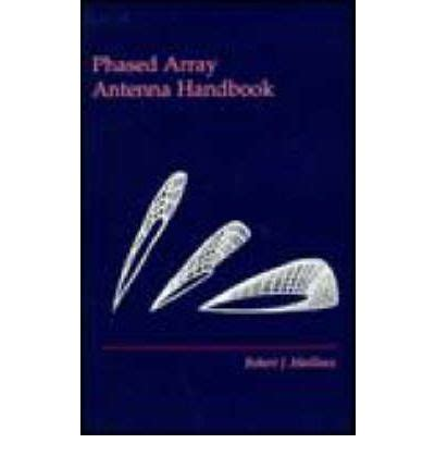 phased array antenna handbook antennas and electromagnetics books phased array antenna handbook robert j mailloux