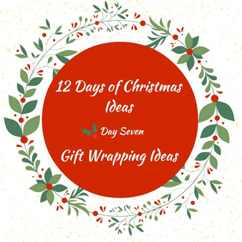 amazing christmas gift wrap ideas 12 days of christmas