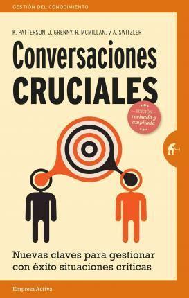 libro conversaciones cruciales ed revisada conversaciones cruciales ed revisada kerry patterson 9788492921379