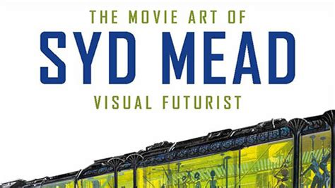 the movie art of 1785651188 the movie art of syd mead visual futurist cg challenge